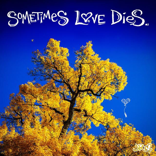 Sometimes Love Dies