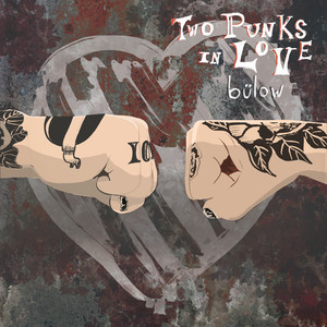 Two Punks In Love - Bülow