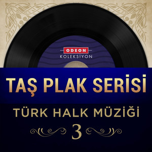 Taş Plak Serisi, Vol. 3 (Türk Halk Müziği)