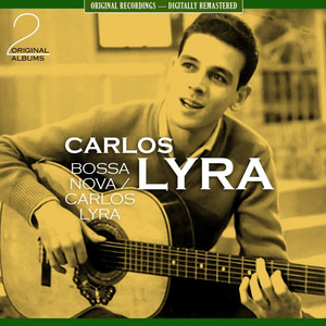 Bossa Nova / Carlos Lyra [The First Two 1961 Albums - Digitally Remastered] album