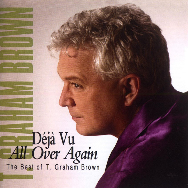 Deja Vu All Over Again The Best Of T.Graham Brown