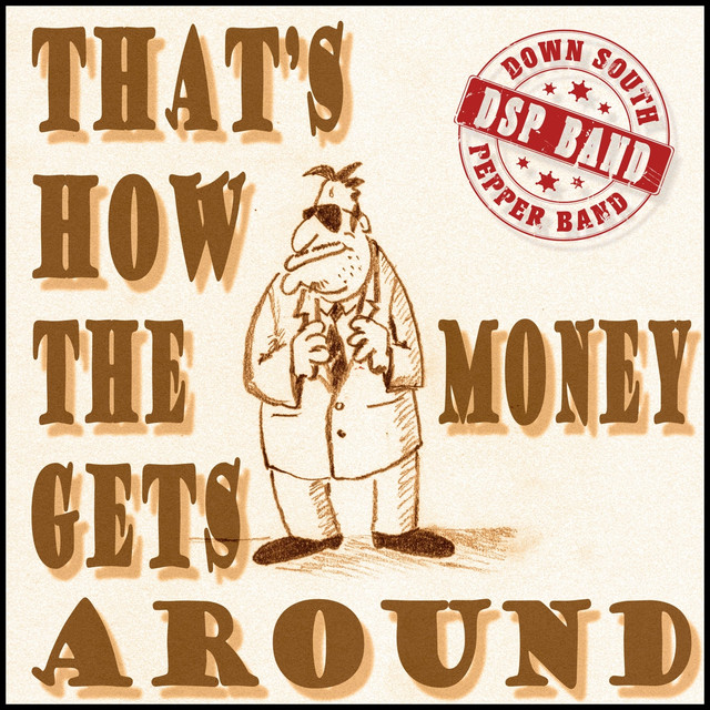 """Listen to """"That's How the Money Gets Around"""" by DSP band on Country Rock Indie Music"""
