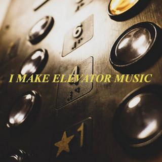 I Make Elevator Music