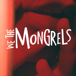 We The Mongrels