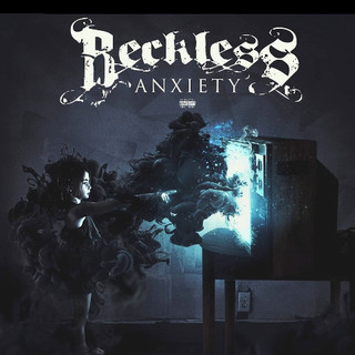 Reckless Anxiety