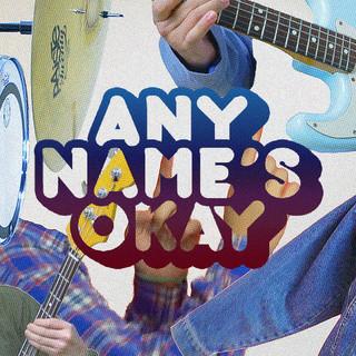 Any Name's Okay
