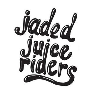 Jaded Juice Riders
