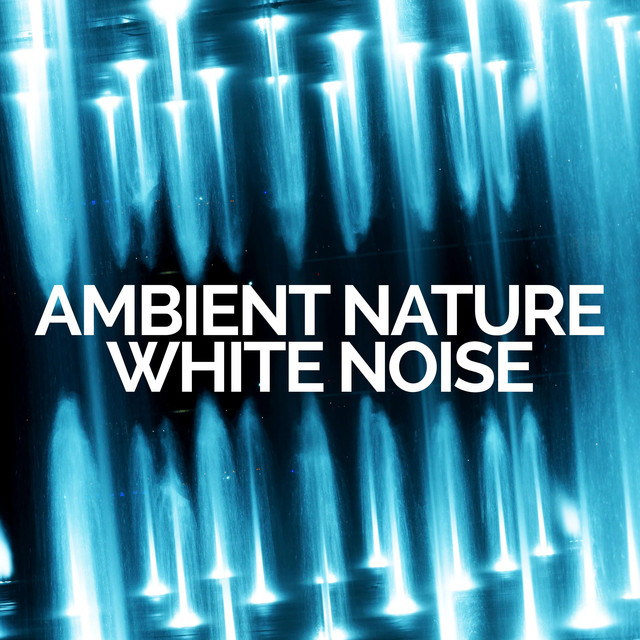 Ambient Nature White Noise