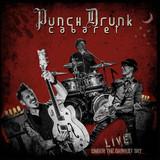 Punch Drunk Cabaret