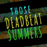 Those Deadbeat Summers