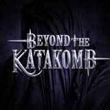Beyond The Katakomb