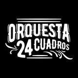 Orquesta 24 Cuadros