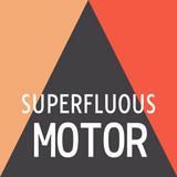 Superfluous Motor