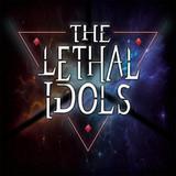 The Lethal Idols