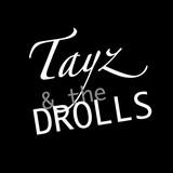 Tayz & the Drolls