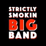 Strictly Smokin' Big Band
