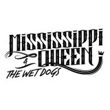Mississippi Queen & The Wet Dogs