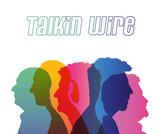 Talkin Wire