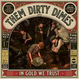 Them Dirty Dimes