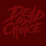 Dead by Choice