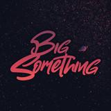 Big Something