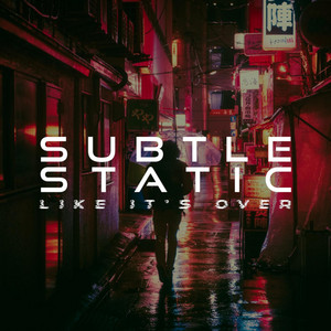 Subtle Static – Like It's Over (Studio Acapella)