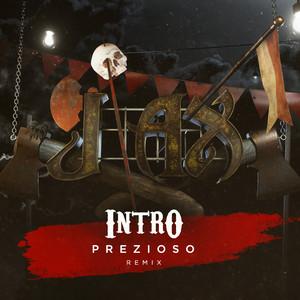 Intro (Prezioso Remix)