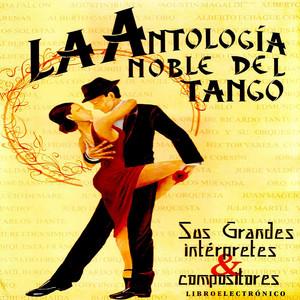 Antología Noble Del Tango: Sus Grandes Intérpretes Y Compositores - Agustín Magaldi