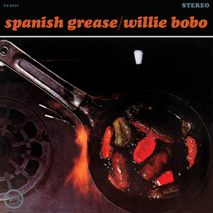 Spanish Grease by Willie Bobo
