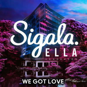 Sigala Feat. Ella Henderson - We Got Love