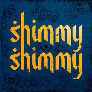 SHIMMY SHIMMY
