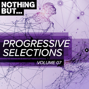 Nothing But... Progressive Selections, Vol. 07
