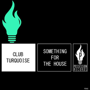 Something for the House - Tek House Remix