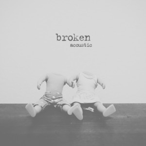 broken (acoustic)
