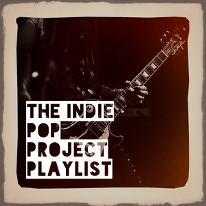 The Indie Pop Project Playlist album