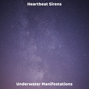 Underwater Manifestations by Heartbeat Sirens