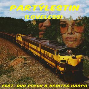 Partýlestin (Loveless) Feat. Our Psych