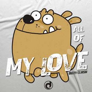 All Of My Love by Dizzy Clash
