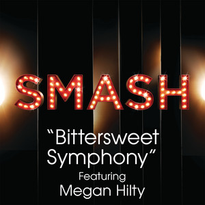 Bittersweet Symphony (SMASH Cast Version) [feat. Megan Hilty]