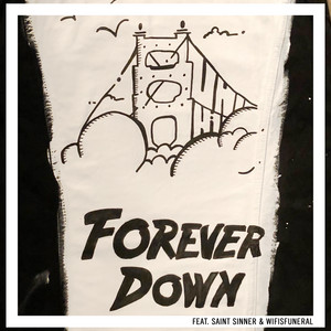 Forever Down (feat. Saint Sinner & Wifisfuneral)
