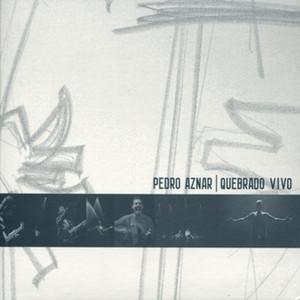 Quebrado Vivo - Pedro Aznar