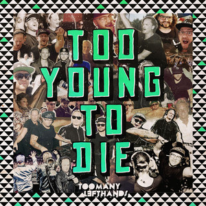 TooManyLeftHands - Too young to die