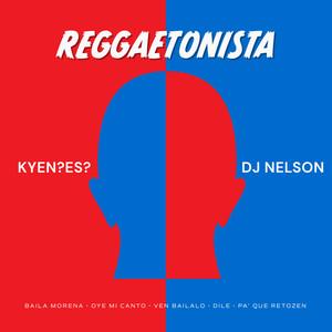 Reggaetonista (Baila Morena/Oye Mi Canto/Ven Bailalo/Dile/Pa Que Retozen)