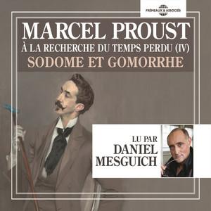Marcel Proust : à la recherche du temps perdu IV - Sodome et Gomorrhe (Lu par Daniel Mesguich) Audiobook