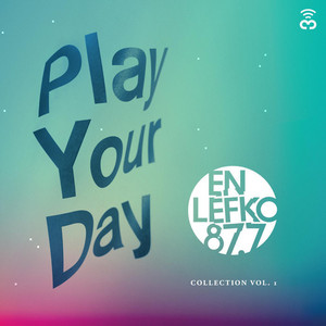 Play Your Day: En Lefko 87.7 Collection, Vol. 1