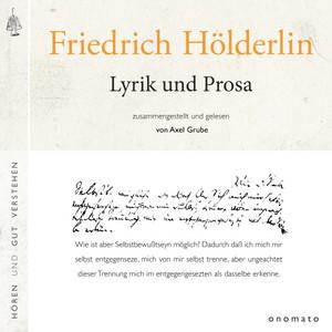 Friedrich Hölderlin − Lyrik und Prosa (Zusammengestellt und gelesen von Axel Grube.) Audiobook