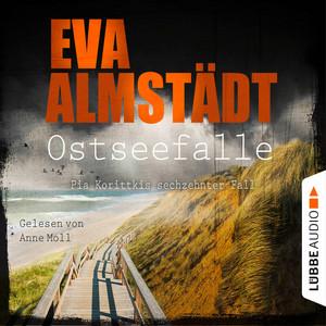 Ostseefalle - Pia Korittkis sechzehnter Fall - Kommissarin Pia Korittki, Folge 16 (Gekürzt) Audiobook