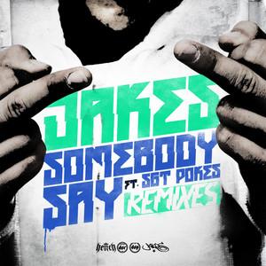 Somebody Say Remixes