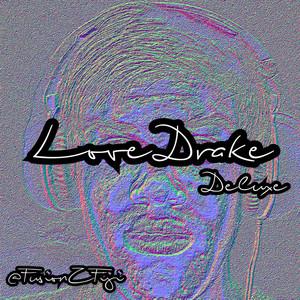 Love Drake Deluxe
