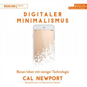 Digitaler Minimalismus (Besser leben mit weniger Technologie) Audiobook